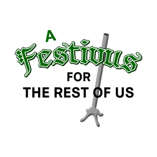 15e6863ad6 A Festivus for the Rest of Us T-Shirt