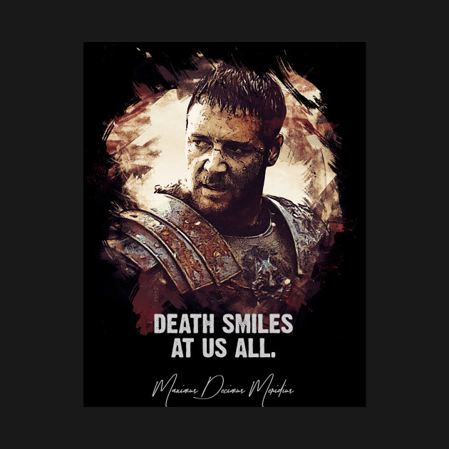 Death Smiles At Us All Maximus Famous Movie Quotes T Shirt