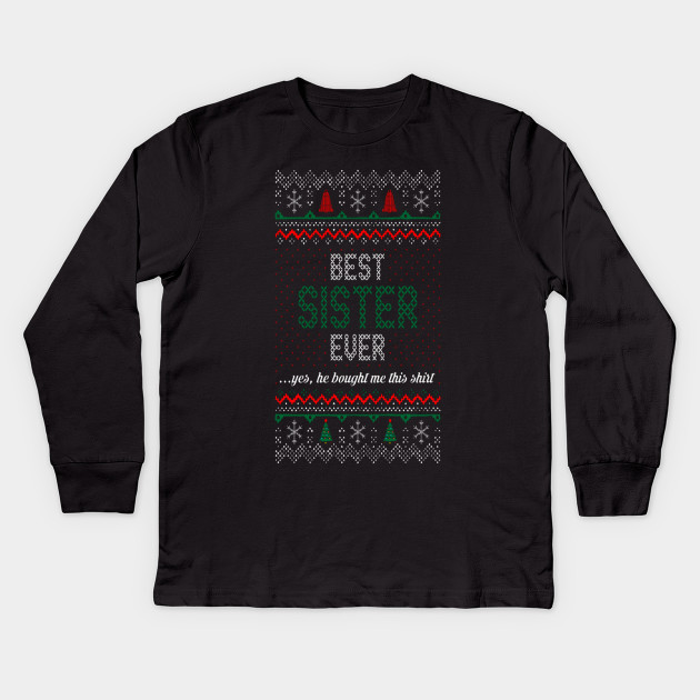 Best Sister Ever He Bought Christmas Gift Shirt - Best Sister Ever ...