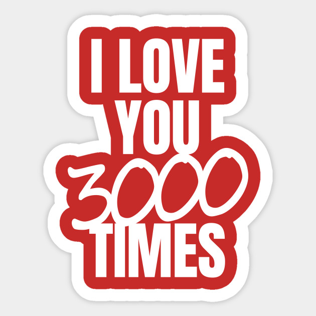 I Love You 3000 Times Quote