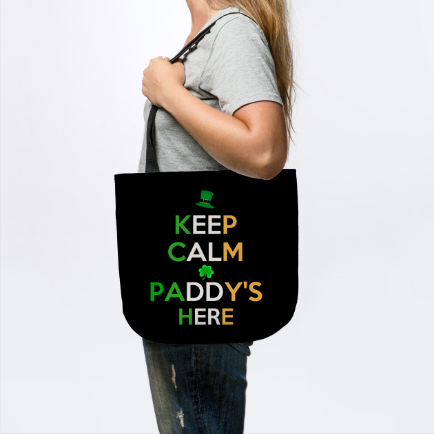Keep Calm Paddy's Here to Irish - Gift For Paddy