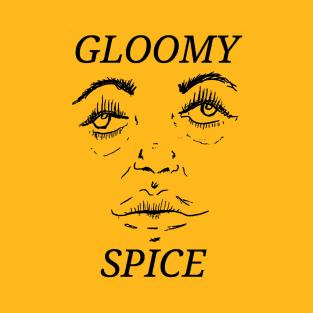 Gloomy Spice t-shirts