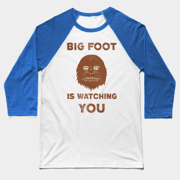 Big Foot Is Watching You