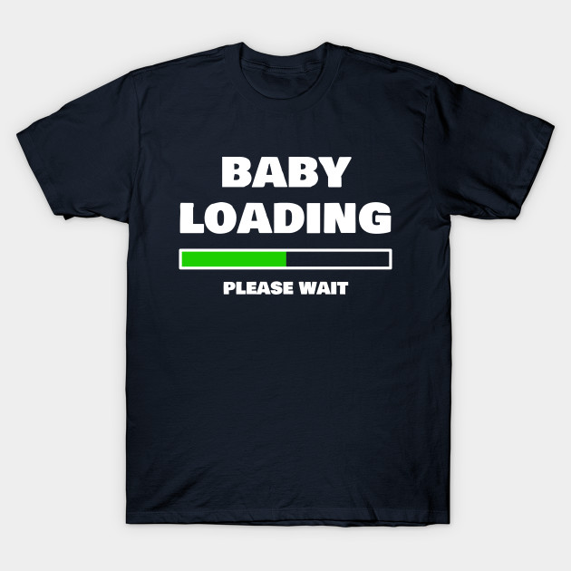 0bebcc68 Baby Loading Please Wait Funny Pregnancy Gifts - Funny Pregnancy - T ...