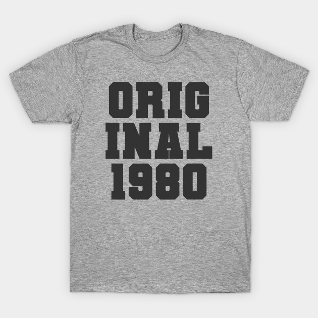 Original 1980 Birth Year 40th Birthday Gift T-Shirt