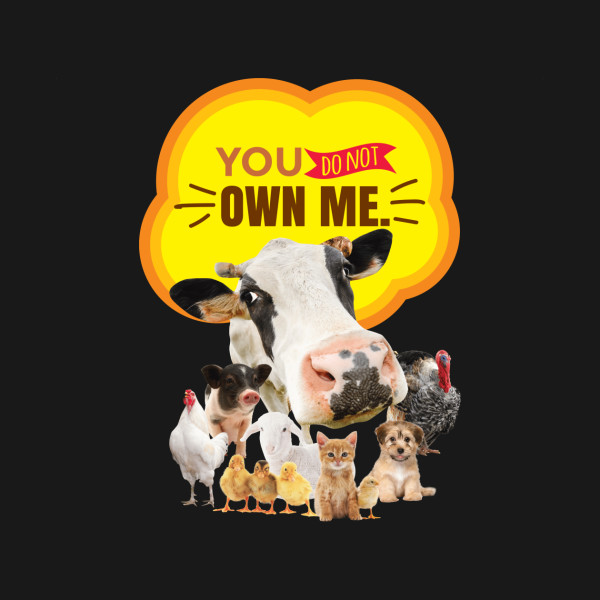 You Do Not Own Me Cat Dog Goat Sheep Cow Turkey