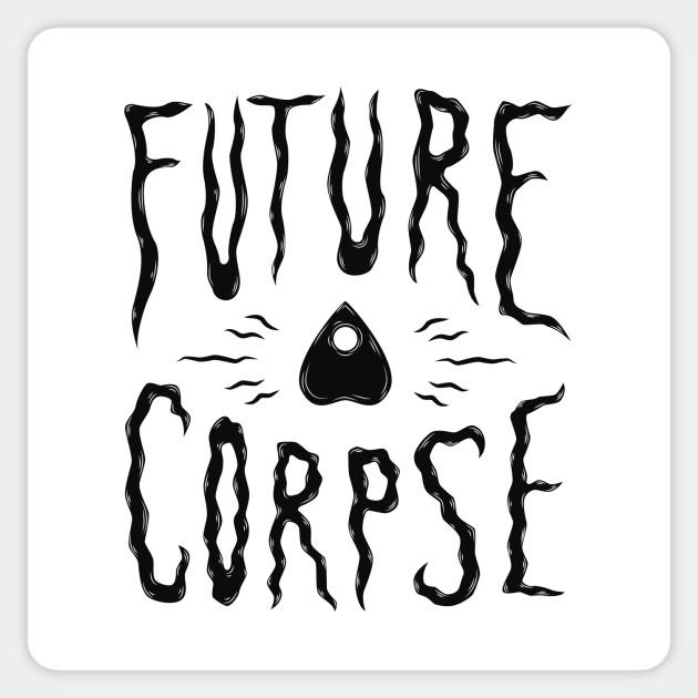 Future corpse sticker