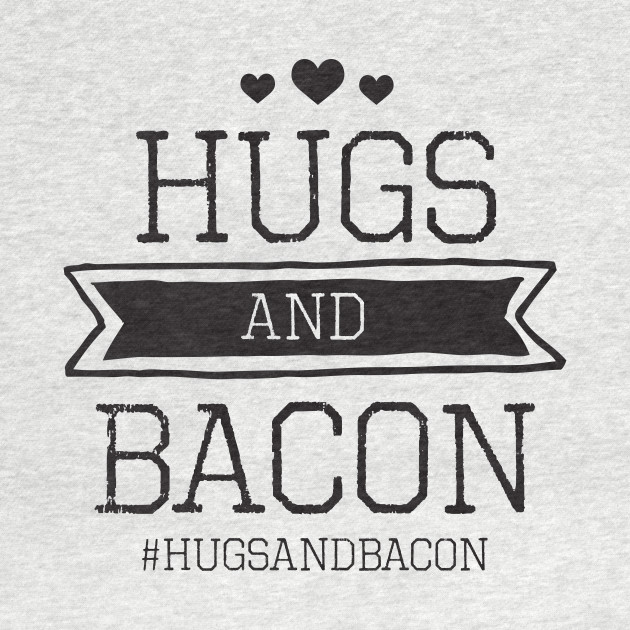 Hugs and Bacon Stamp - Light shirt