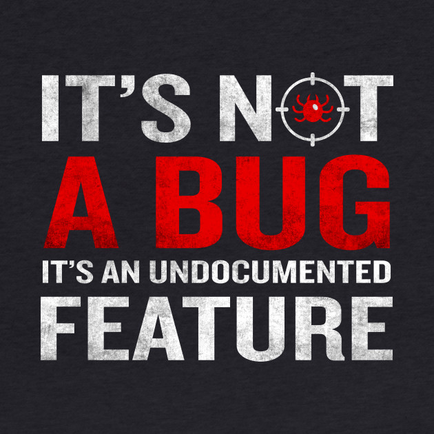 It's Not A Bug T-Shirt Funny Developer Programming Meaning