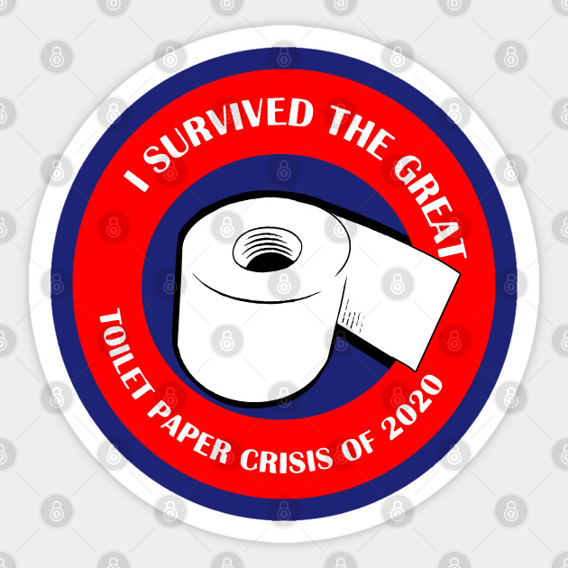 I survived the toilet paper crisis 2020