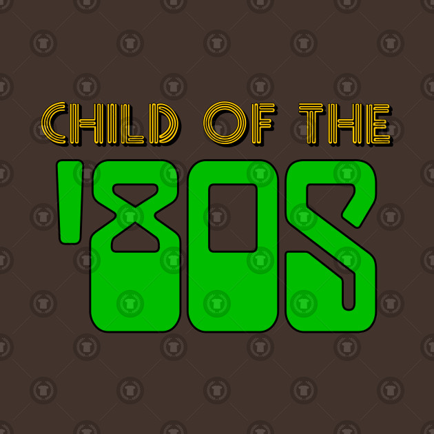 Child Of The '80s