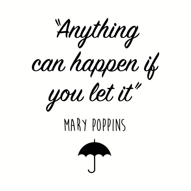 Mary Poppins - Anything can happen