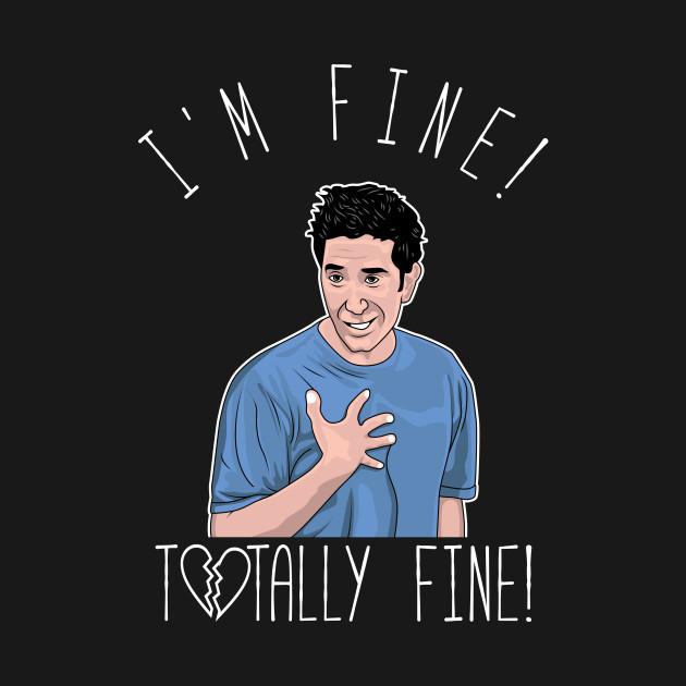 Ross is not fine..