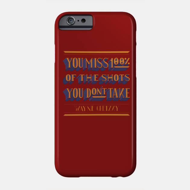 Take The Shot Quotes For Life Phone Case Teepublic