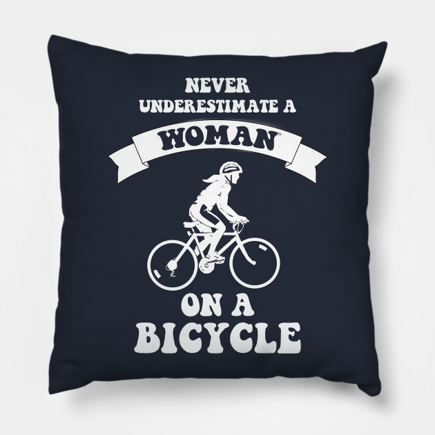 Never underestimate a woman on a bicycle