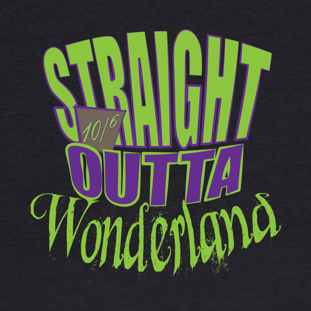Straight outta Wonderland