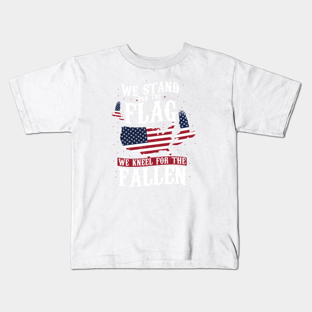 Memorial Day Tee We Stand For The Flag We Kneel For Fallen
