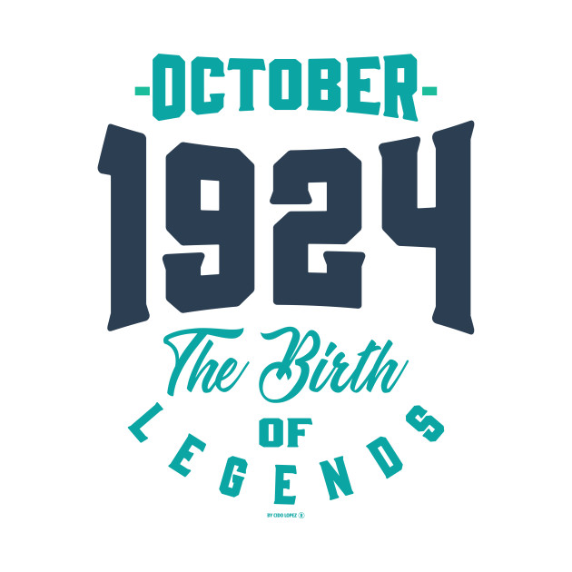If you are born in October 1924. This shirt is for you!