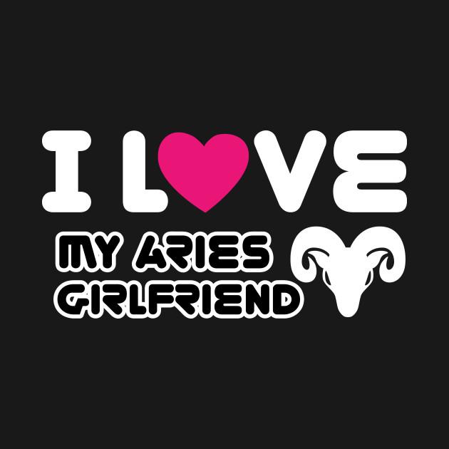 i love my aries girlfriend