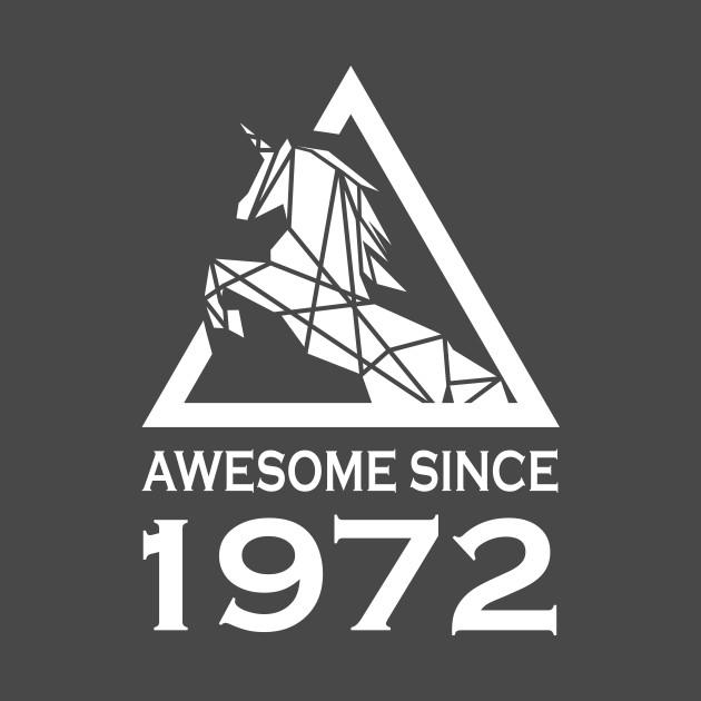 Awesome Since 1972 Unicorn Birthday
