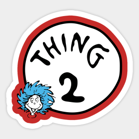 picture relating to Thing 2 Logo Printable named Factor 2 Stickers TeePublic