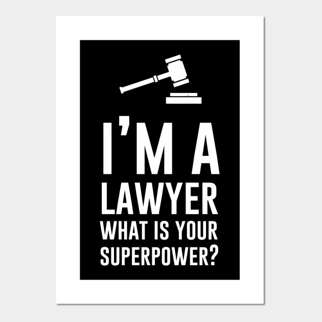 Im a lawyer What is your superpower