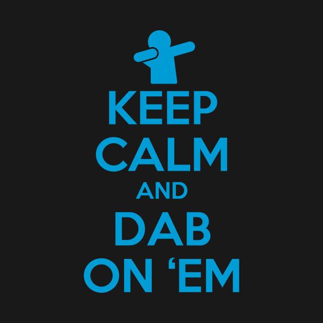 keep calm and dab on em fishbiscuit hoodie teepublic