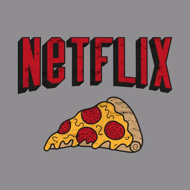 Pizza and netflix