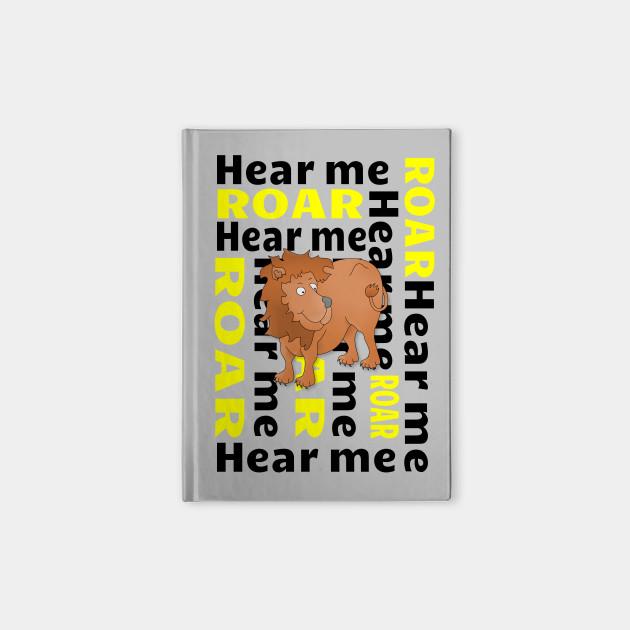 Lion  Hear Me ROAR