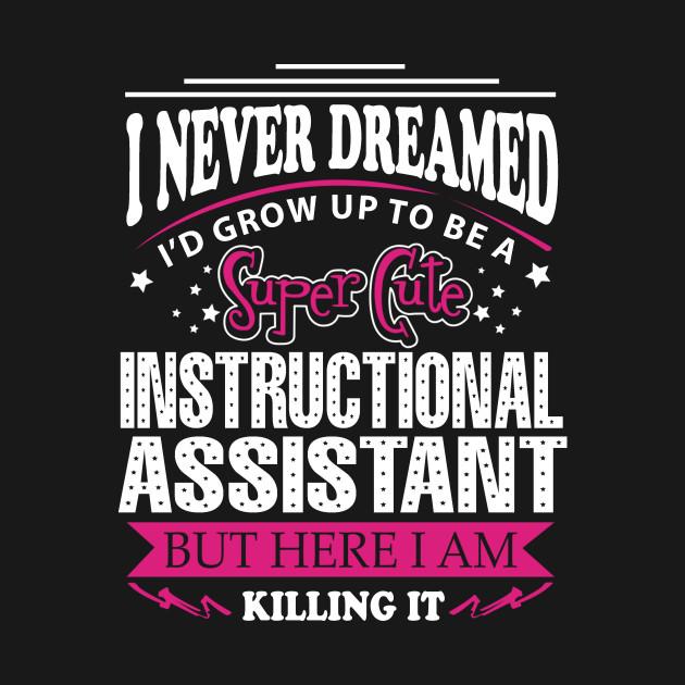 Instructional Assistant Instructional Assistant Onesie Teepublic