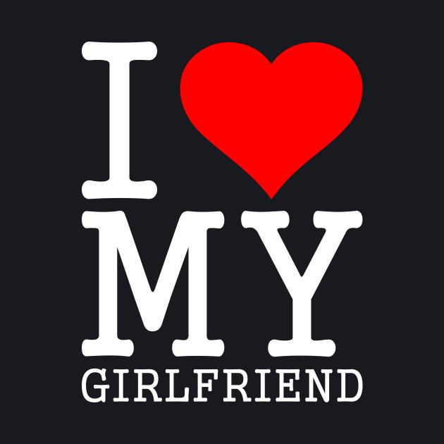I love my girlfriend qoutes