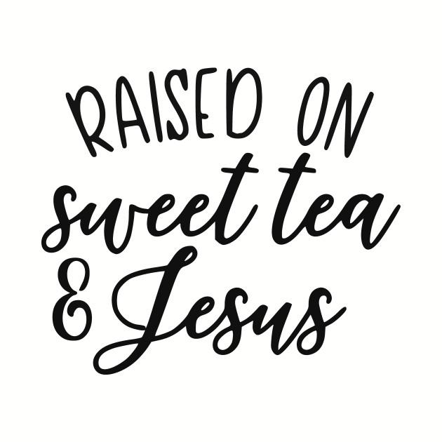 100a41ca3 Raised on Sweet Tea and Jesus - Jesus Christ - Baseball T-Shirt ...