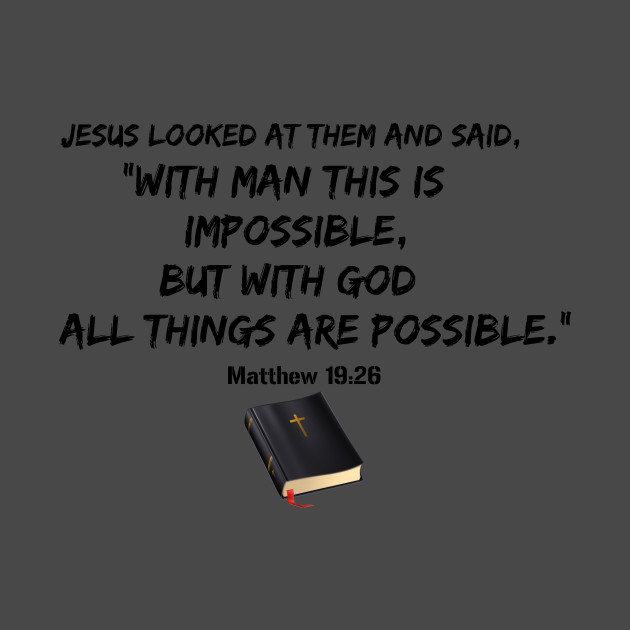 Jesus Quote All Things Are Possible With God Jesus T Shirt