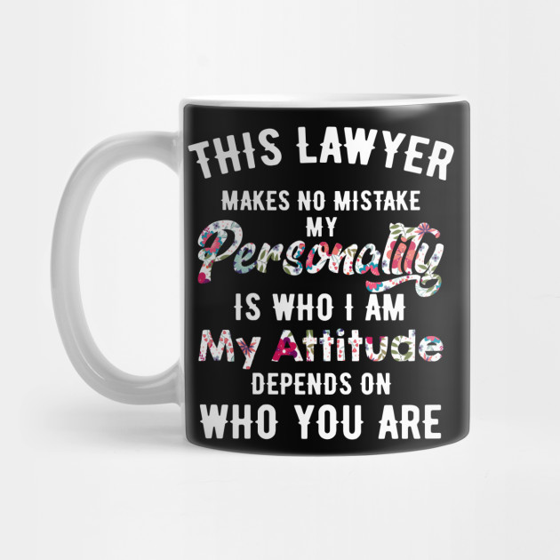 This Lawyer Makes No Mistake Funny lawyer Gift