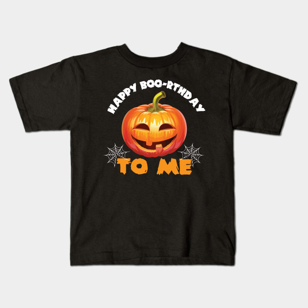Halloween Birthday Shirt Happy Boo Rthday To Me Pumpkin Tee Kids T