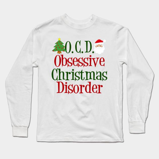 I Have OCD Obsessive Christmas Disorder WOMENS T-SHIRT Funny Present Xmas