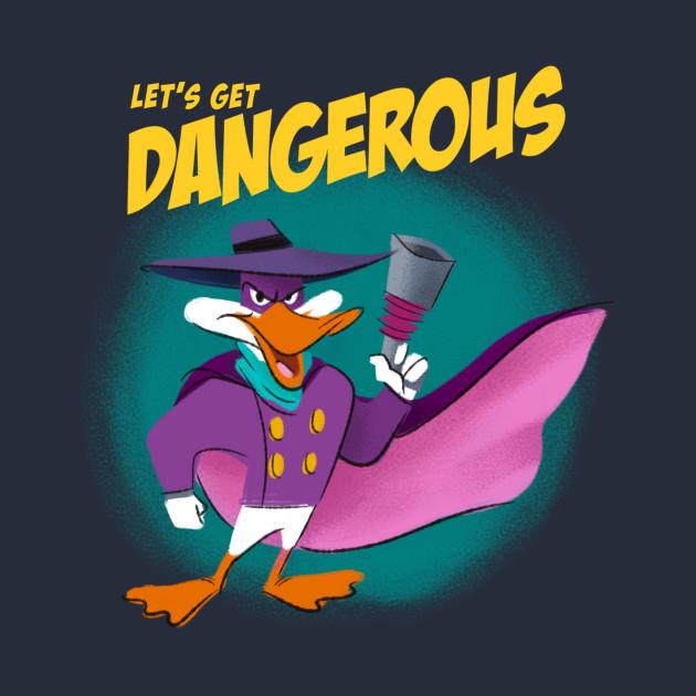 Lets get dangerous