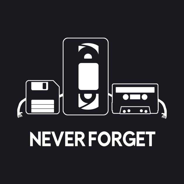 Never Forget - floppy disk VHS cassette tape