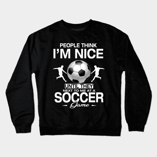 7450e0d307 Soccer T-Shirt Funny Quotes Humor Sayings Sports Gift Crewneck Sweatshirt
