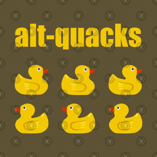 Alternative Alt Facts (Quacks) Rubber Duckie - Alt Facts - T-Shirt ...