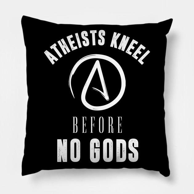 Atheist Atheism Secular Non Religious Kneel Gods God