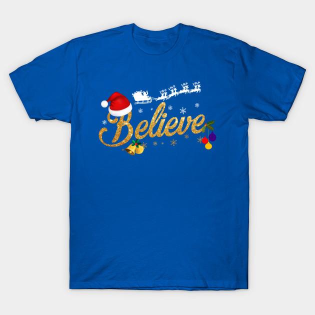 731e9b30e9e93 Believe Christmas Shirt - Best Santa Christmas Tee by chipchip