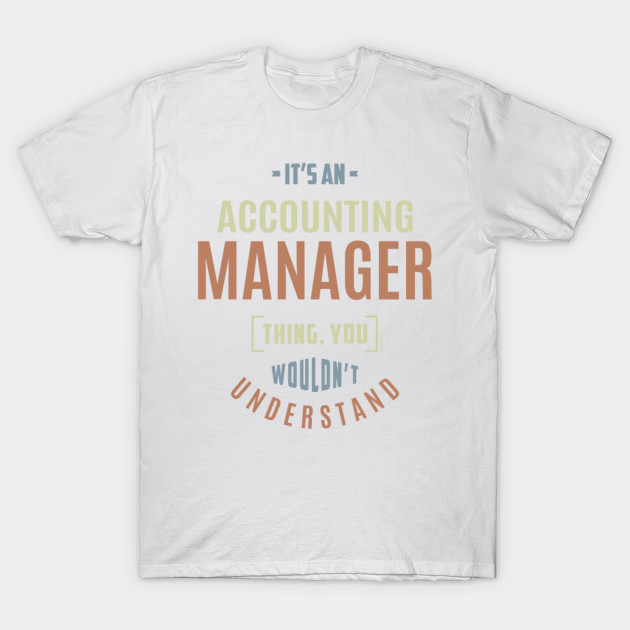 d6ea78e8 Accounting Manager Thing - Men's Premium - Accountant Funny Gift - T ...