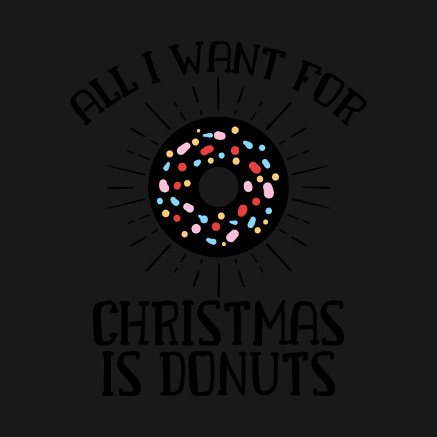 All I Want For Christmas is Donuts Funny Sprinkles Gift