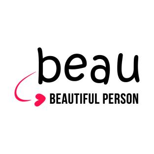 BEAU - Beautiful Person - T-shirt for Women, Youth, Kids t-shirts