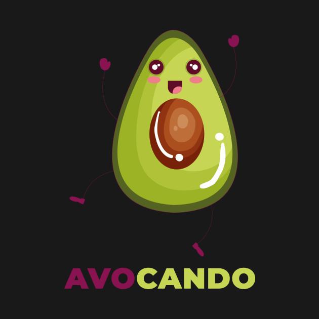 6bbde462 Avocando! Funny Avocado Design - Avocado - T-Shirt   TeePublic
