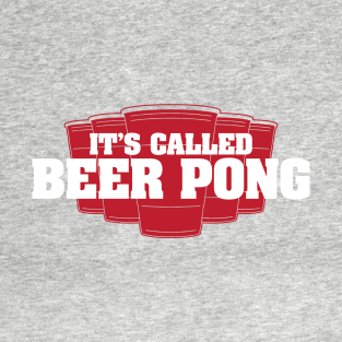 It's Called Beer Pong t-shirts