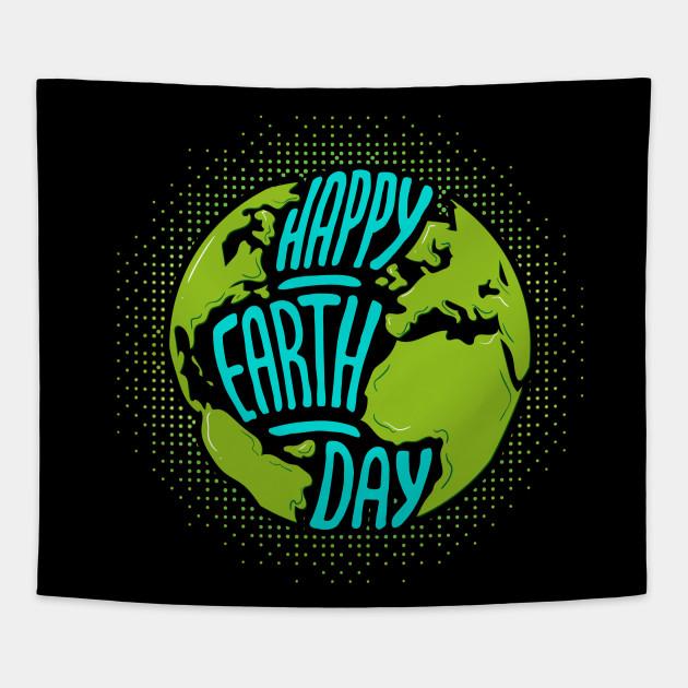happy earth day happy earth day tapestry teepublic