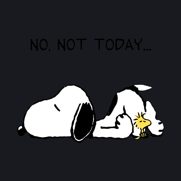 No, not today.