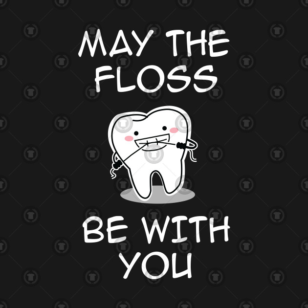 May The Fourth Be With You Posts: Dentist, Teeth, Oral Health